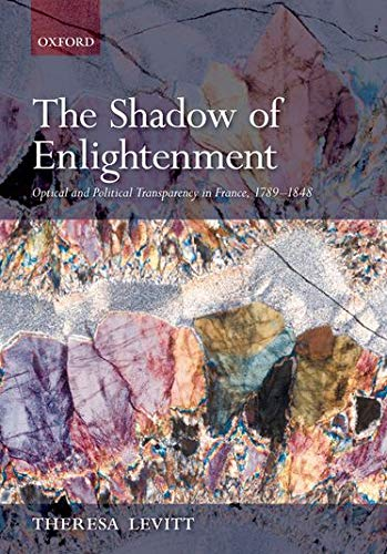 9780199544707: The Shadow of Enlightenment: Optical and Political Transparency in France 1789-1848