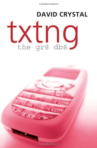 9780199544905: Txtng: The Gr8 Db8