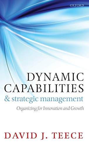 9780199545124: Dynamic Capabilities and Strategic Management: Organizing for Innovation and Growth