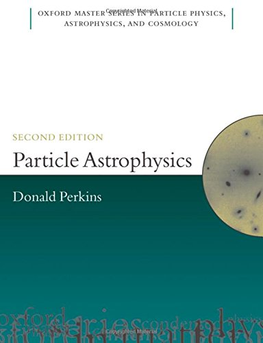 9780199545452: Particle Astrophysics, Second Edition (Oxford Master Series in Physics)