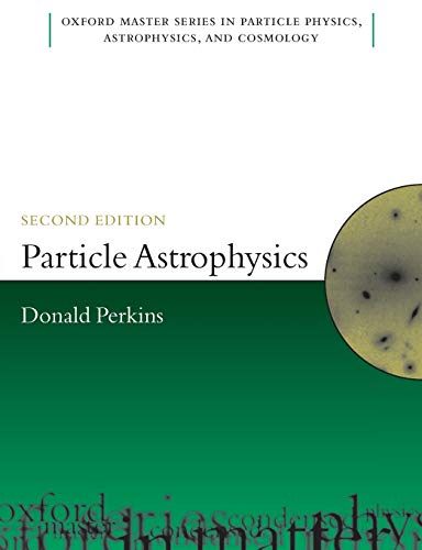 9780199545469: Particle Astrophysics, Second Edition (Oxford Master Series in Physics)