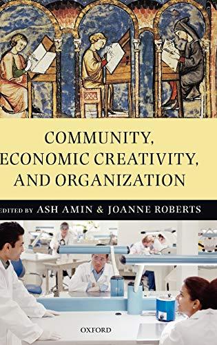 9780199545490: Community, Economic Creativity, and Organization
