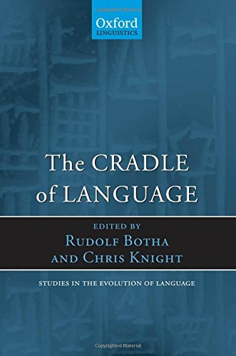 9780199545858: The Cradle of Language (Oxford Studies in the Evolution of Language)