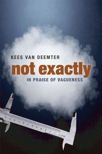 9780199545902: Not Exactly: In Praise of Vagueness