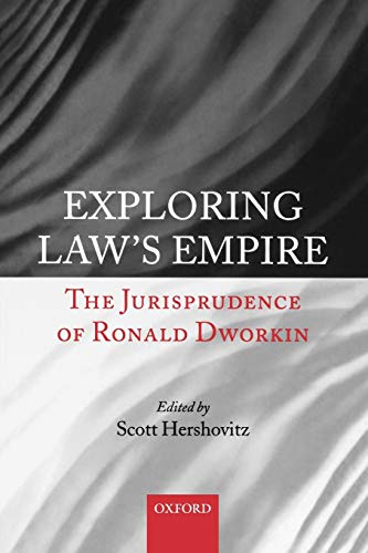 9780199546145: Exploring Law's Empire: The Jurisprudence of Ronald Dworkin