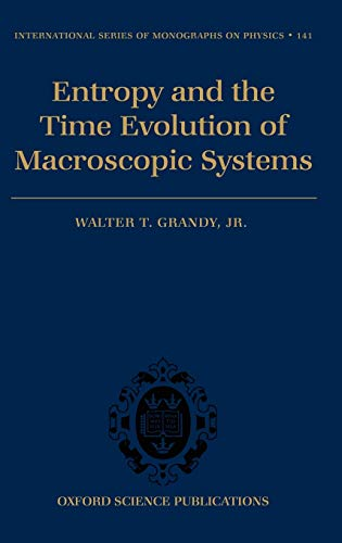 9780199546176: Entropy and the Time Evolution of Macroscopic Systems (International Series of Monographs on Physics)