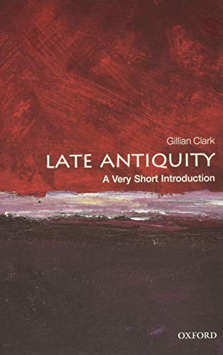 Late Antiquity A Very Short Introduction By Clark