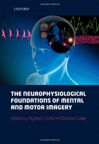 9780199546251: The neurophysiological foundations of mental and motor imagery