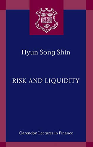 9780199546367: Risk and Liquidity (Clarendon Lectures in Finance)