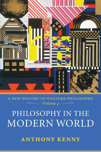 Philosophy in the Modern World: A New History of Western Philosophy, Volume 4 (0199546371) by Kenny, Anthony