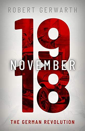 9780199546473: November 1918: The German Revolution (Making of the Modern World)