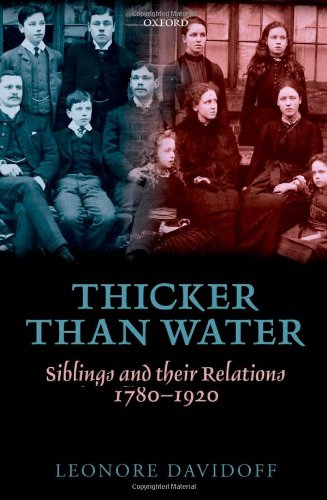9780199546480: Thicker than Water: Siblings and their Relations, 1780-1920