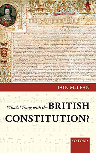 9780199546954: WHATS WRONG WITH BRITISH CONSTITUTION C