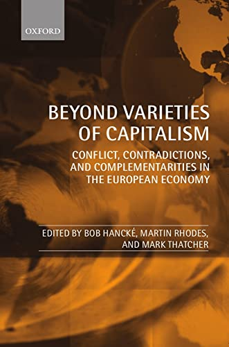 9780199547012: Beyond Varieties of Capitalism: Conflict, Contradictions, and Complementarities in the European Economy