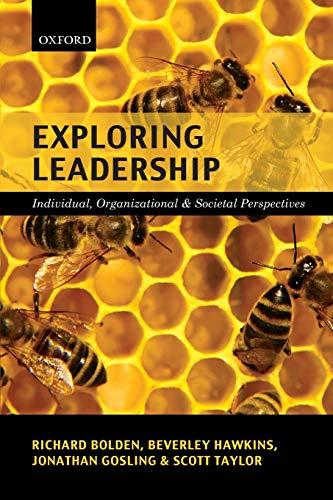 Exploring Leadership: Individual, Organizational, and Societal Perspectives: Bolden, Richard, Gosling,