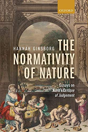 9780199547975: The Normativity of Nature: Essays on Kant's Critique of Judgement