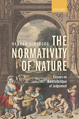 9780199547982: The Normativity of Nature: Essays on Kant's Critique of Judgement
