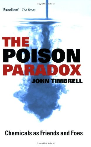 9780199548163: The Poison Paradox: Chemicals as Friends and Foes