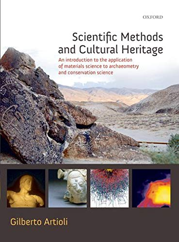 9780199548262: Scientific Methods and Cultural Heritage: An introduction to the application of materials science to archaeometry and conservation science