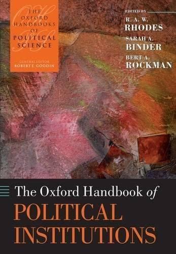 9780199548460: The Oxford Handbook of Political Institutions (Oxford Handbooks)