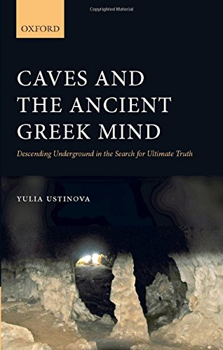 9780199548569: Caves and the Ancient Greek Mind: Descending Underground in the Search for Ultimate Truth