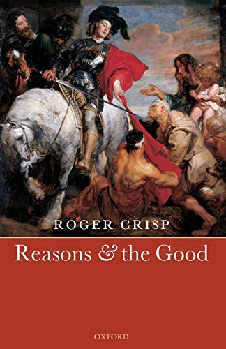 9780199548699: Reasons and the Good