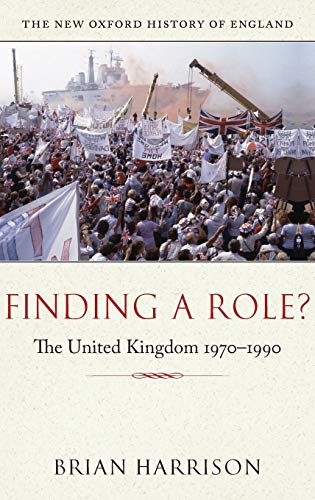 9780199548750: Finding a Role?: The United Kingdom 1970-1990 (New Oxford History of England)