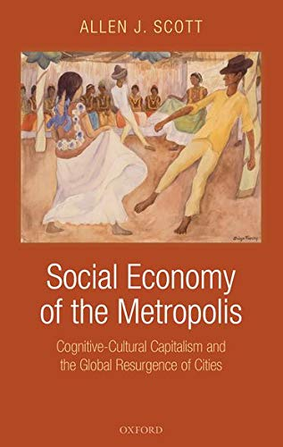 9780199549306: Social Economy of the Metropolis: Cognitive-Cultural Capitalism and the Global Resurgence of Cities