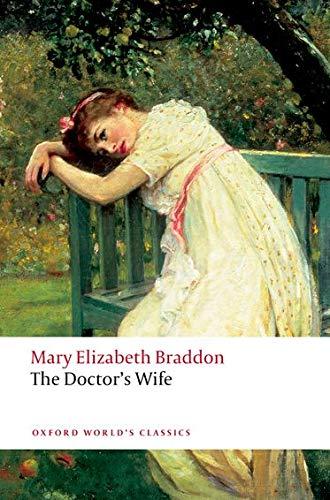 The Doctor's Wife (Oxford World's Classics): Mary Elizabeth Braddon