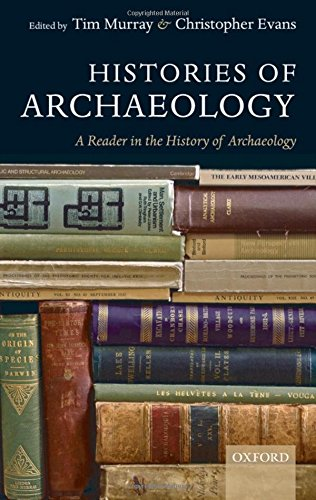 9780199550074: Histories of Archaeology: A Reader in the History of Archaeology