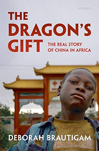 9780199550227: The Dragon's Gift: The Real Story of China in Africa