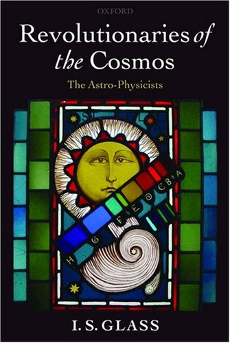 9780199550258: Revolutionaries of the Cosmos: The Astro-Physicists