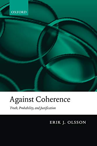 9780199550517: Against Coherence: Truth, Probability, and Justification