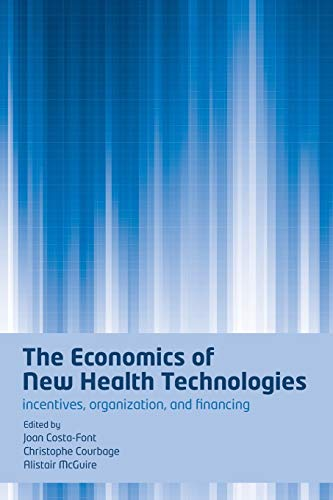 The Economics of New Health Technologies: Incentives,: Joan Costa-Font, Christophe