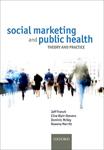 9780199550692: Social Marketing and Public Health: Theory and practice