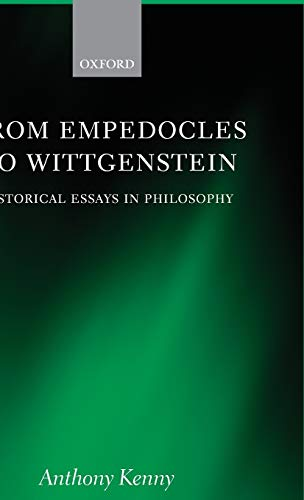 9780199550821: From Empedocles to Wittgenstein: Historical Essays in Philosophy