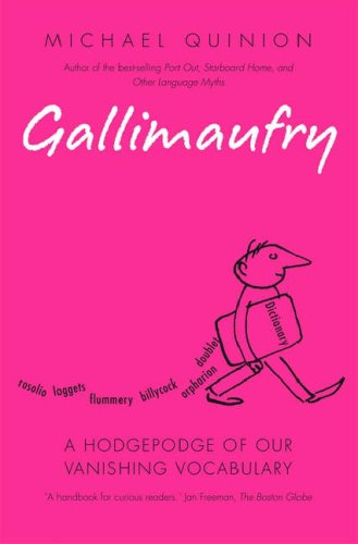 9780199551026: Gallimaufry: A Hodgepodge of Our Vanishing Vocabulary