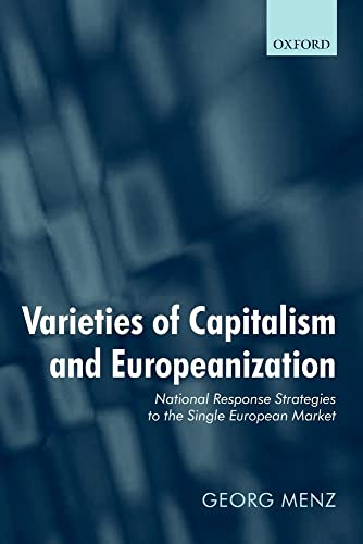 9780199551033: Varieties of Capitalism and Europeanization: National Response Strategies to the Single European Market