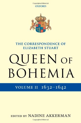 9780199551088: 2: The Correspondence of Elizabeth Stuart, Queen of Bohemia, Volume II (Letters of Elizabeth Stuart, Queen of Bohemia)
