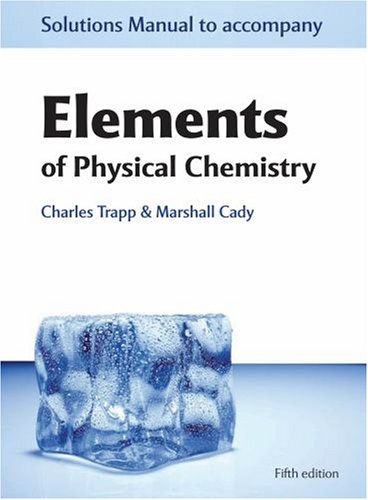 Solutions Manual to accompany Elements of Physical: Cady, Marshall