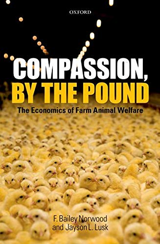9780199551163: Compassion, by the Pound: The Economics of Farm Animal Welfare