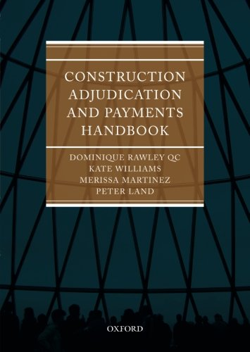 Construction Adjudication and Payments Handbook (0199551596) by Merissa Martinez; Dominique Rawley; Kate Williams
