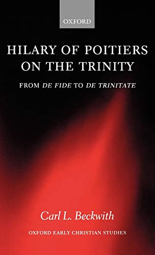 9780199551644: Hilary of Poitiers on the Trinity: From De Fide to De Trinitate (Oxford Early Christian Studies)