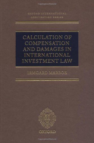 9780199551712: Calculation of Compensation and Damages in International Investment Law (Oxford International Arbitration Series)