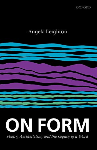 9780199551934: On Form: Poetry, Aestheticism, and the Legacy of a Word
