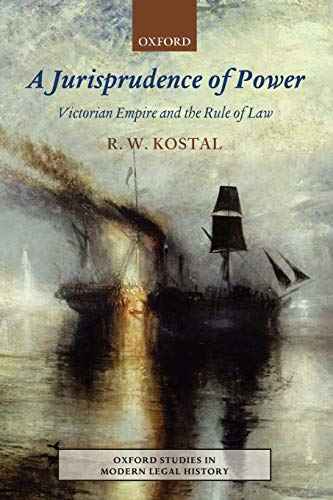 9780199551941: A Jurisprudence of Power: Victorian Empire and the Rule of Law (Oxford Studies in Modern Legal History)