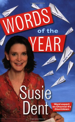 Susie Dent's Words of the Year: Dent, Susie