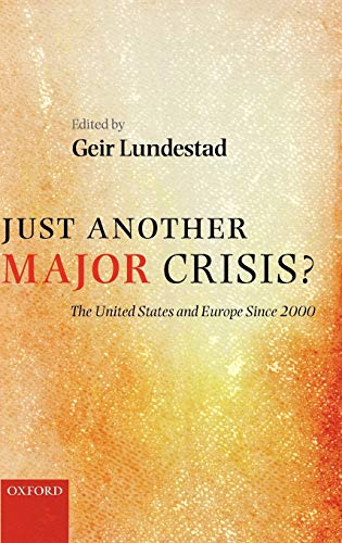 9780199552030: Just Another Major Crisis?: The United States and Europe since 2000