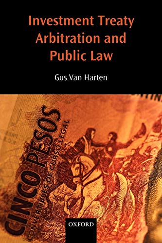 9780199552146: Investment Treaty Arbitration and Public Law (Oxford Monographs in International Law)