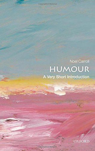 9780199552221: Humour: A Very Short Introduction (Very Short Introductions)